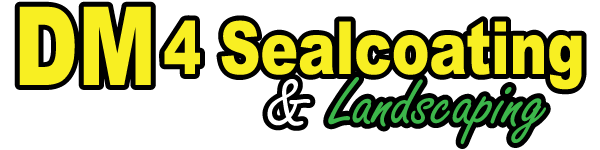 DM4 Sealcoating & Landscaping